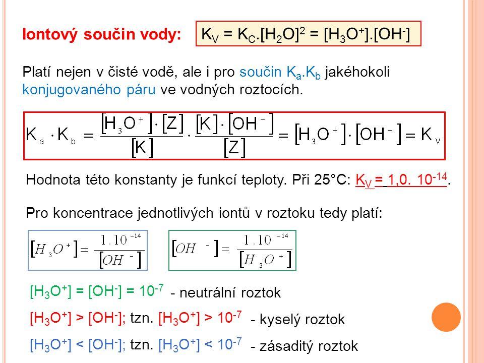 KV = KC.[H2O]2 = [H3O+].[OH-]